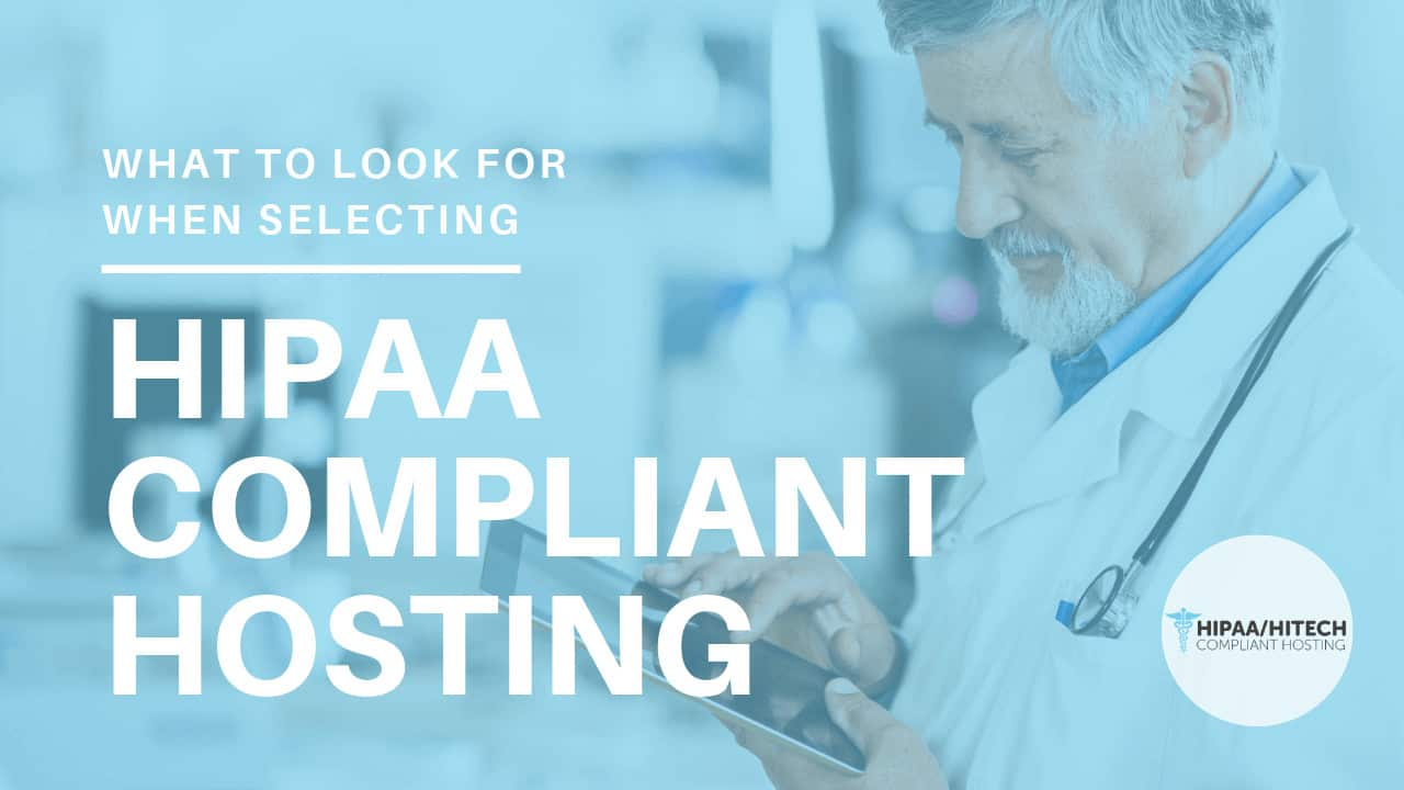 How to Select HIPAA Compliant Hosting