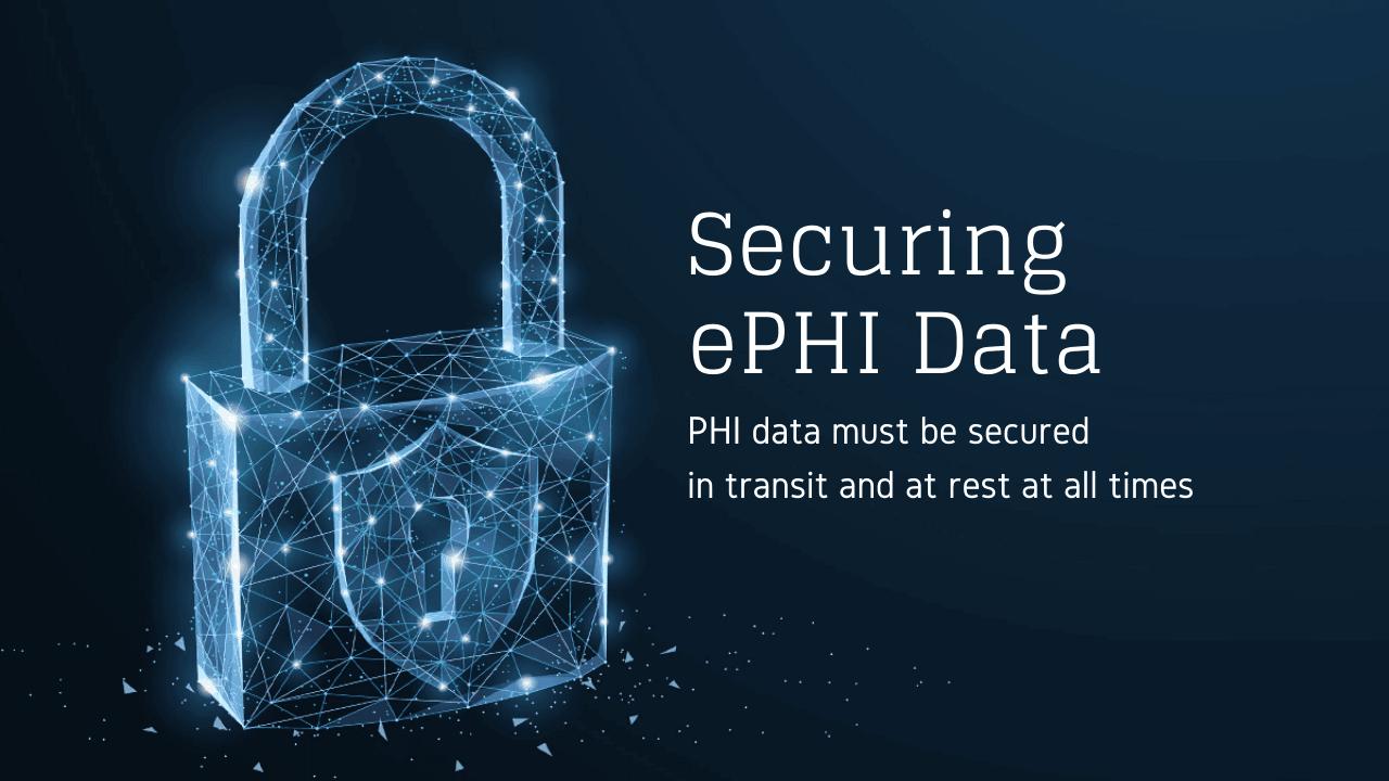 Securing ePHI Data